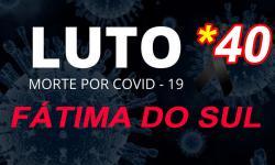 Covid-19 faz mais uma vítima fatal e total de mortes causadas pela doença chega a 40 em Fátima do Sul