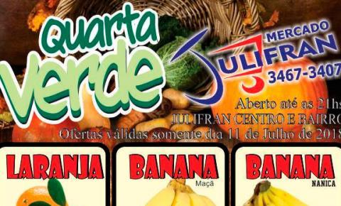 INFORME PUBLICITÁRIO: Quarta Verde imperdível no Mercado Julifran de Fátima do Sul