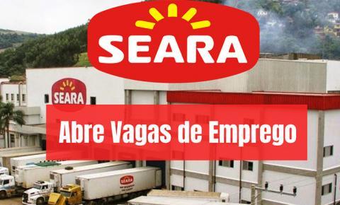 VAGAS DE EMPREGO: Seara realiza processo seletivo nesta quinta, dia (24), para contratação de trabalhadores em Fátima do Sul