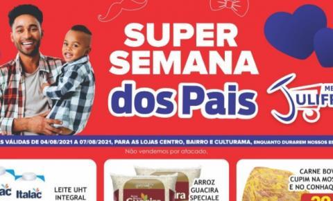 Super Semana dos Pais com muitas ofertas no Mercado Julifran de Fátima do Sul
